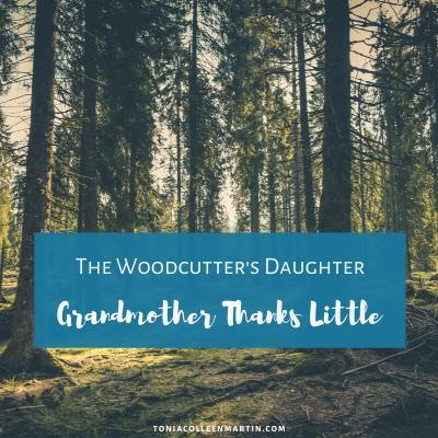 Forest: The Woodcutter's Daughter (Grandmother Thanks Little)